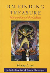 On Finding Treasure: Mystery Plays of the Goddess